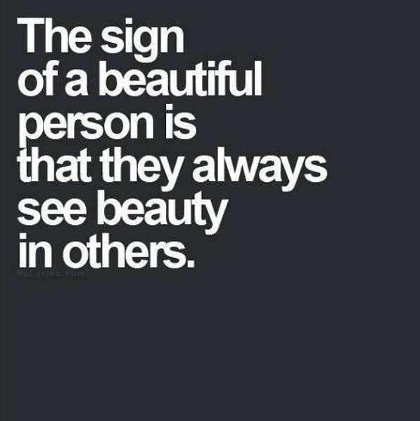 The sign of a beautiful person